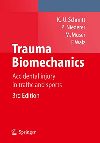 Trauma Biomechanics: Accidental injury in traffic and: Schmitt, Kai-Uwe; ETH