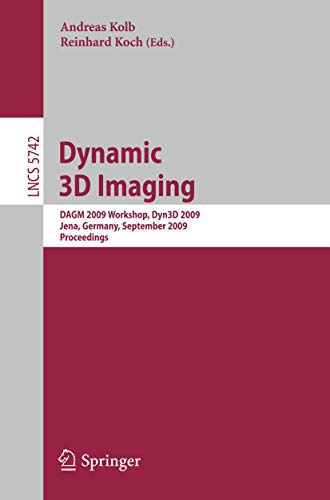 9783642037771: Dynamic 3D Imaging: DAGM 2009 Workshop, Dyn3D 2009, Jena, Germany, September 9, 2009, Proceedings (Lecture Notes in Computer Science)