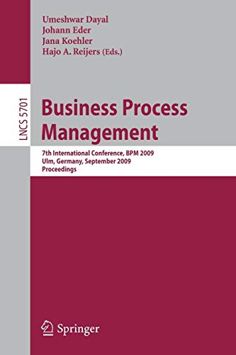 9783642038471: Business Process Management: 7th International Conference, BPM 2009, Ulm, Germany, September 8-10, 2009, Proceedings (Lecture Notes in Computer Science)