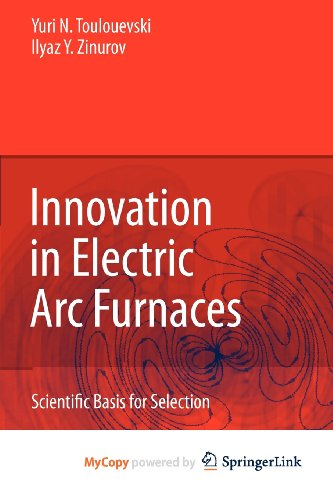 9783642038617: Innovation in Electric Arc Furnaces: Scientific Basis for Selection