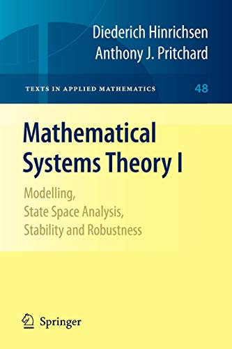 9783642039409: Mathematical Systems Theory I: Modelling, State Space Analysis, Stability and Robustness (Texts in Applied Mathematics)