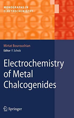 Electrochemistry of Metal Chalcogenides: Mirtat Bouroushian