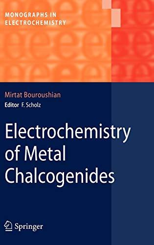 9783642039669: Electrochemistry of Metal Chalcogenides (Monographs in Electrochemistry)
