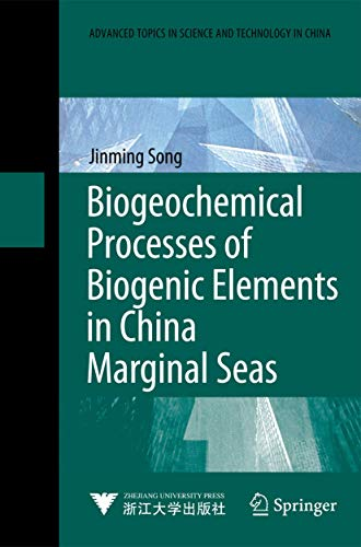 Biogeochemical Processes of Biogenic Elements in China Marginal Seas: Jinming Song