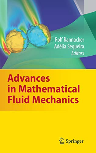 9783642040672: Advances in Mathematical Fluid Mechanics: Dedicated to Giovanni Paolo Galdi on the Occasion of his 60th Birthday