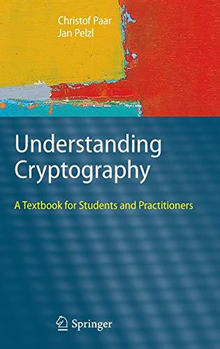 Understanding Cryptography: Bart Preneel, Christof Paar, Jan Pelzl,