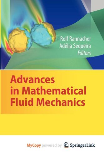 9783642041099: Advances in Mathematical Fluid Mechanics: Dedicated to Giovanni Paolo Galdi on the Occasion of his 60th Birthday