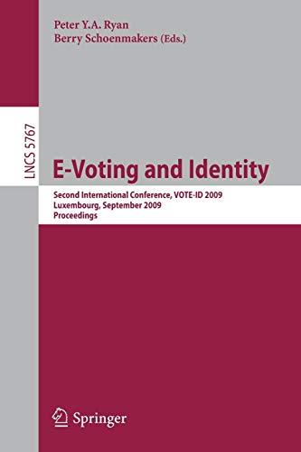 9783642041341: E-Voting and Identity: Second International Conference, VOTE-ID 2009, Luxembourg, September 7-8, 2009, Proceedings (Lecture Notes in Computer Science)