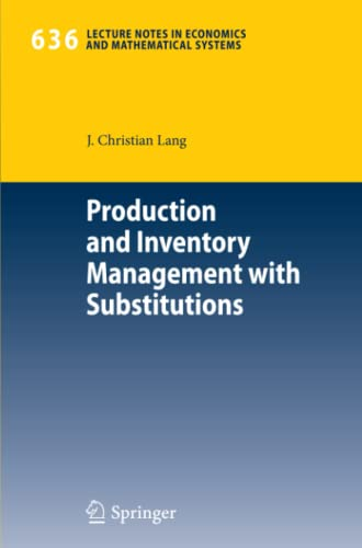 9783642042461: Production and Inventory Management with Substitutions (Lecture Notes in Economics and Mathematical Systems)