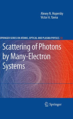 9783642042553: Scattering of Photons by Many-Electron Systems (Springer Series on Atomic, Optical, and Plasma Physics)