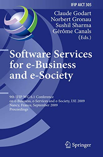 9783642042799: Software Services for e-Business and e-Society: 9th IFIP WG 6.1 Conference on e-Business, e-Services and e-Society, I3E 2009, Nancy, France, September ... in Information and Communication Technology)