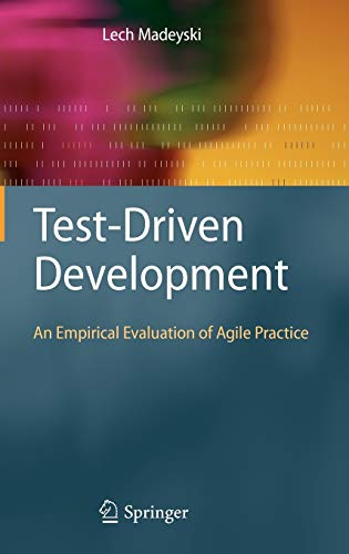9783642042874: Test-Driven Development: An Empirical Evaluation of Agile Practice