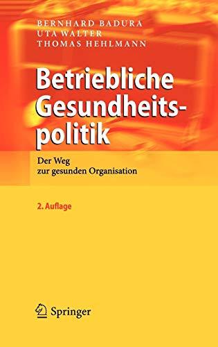 9783642043369: Betriebliche Gesundheitspolitik: Der Weg Zur Gesunden Organisation