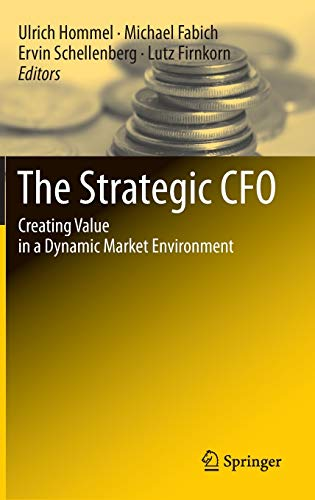 9783642043482: The Strategic CFO: Creating Value in a Dynamic Market Environment