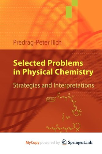 9783642043628: Selected Problems in Physical Chemistry: Strategies and Interpretations