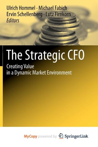 9783642043741: The Strategic CFO: Creating Value in a Dynamic Market Environment