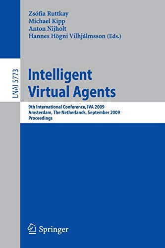 Intelligent Virtual Agents: 9th International Conference, IVA: Anton Nijholt, Michael