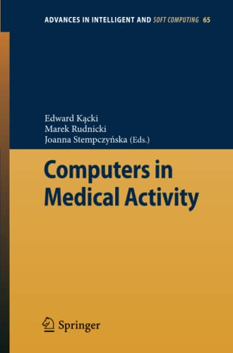 9783642044618: Computers in Medical Activity (Advances in Intelligent and Soft Computing)