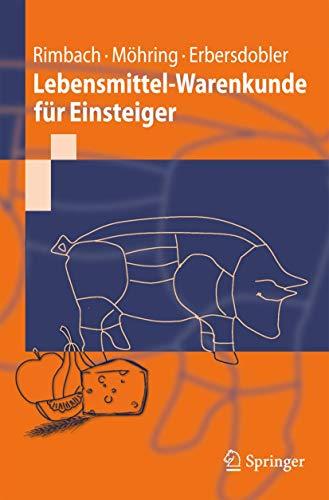 9783642044854: Lebensmittel-Warenkunde für Einsteiger (Springer-Lehrbuch) (German Edition)