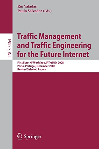 9783642045752: Traffic Management and Traffic Engineering for the Future Internet: First Euro-NF Workshop, FITraMEn 2008, Porto, Portugal, December 11-12, 2008, ... Papers (Lecture Notes in Computer Science)
