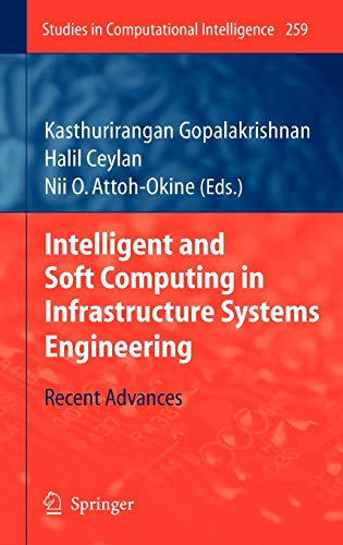 Intelligent and Soft Computing in Infrastructure Systems Engineering: Recent Advances
