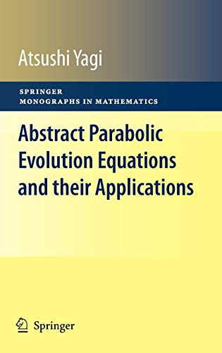 9783642046308: Abstract Parabolic Evolution Equations and their Applications (Springer Monographs in Mathematics)