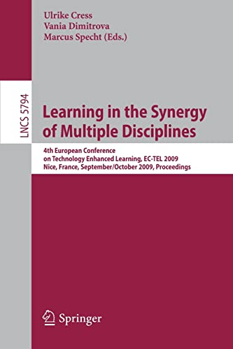 Learning in the Synergy of Multiple Disciplines: 4th European Conference on Technology Enhanced ...