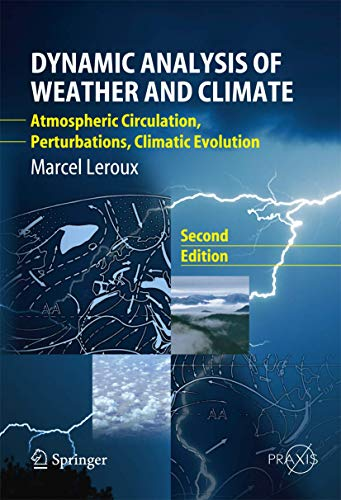 9783642046797: Dynamic Analysis of Weather and Climate: Atmospheric Circulation, Perturbations, Climatic Evolution