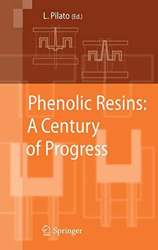 Phenolic Resins: A Century of Progress: Louis Pilato