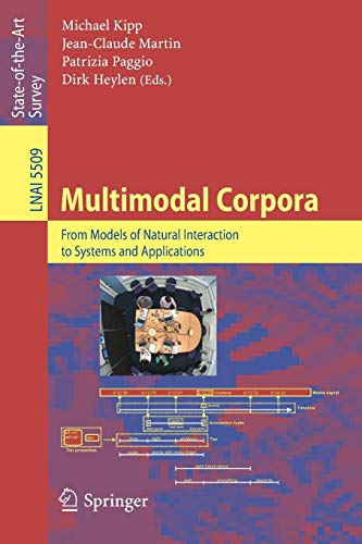 9783642047923: Multimodal Corpora: From Models of Natural Interaction to Systems and Applications (Lecture Notes in Computer Science)