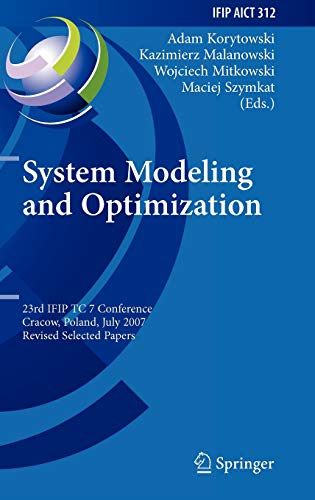 9783642048012: System Modeling and Optimization: 23rd IFIP TC 7 Conference, Cracow, Poland, July 23-27, 2007, Revised Selected Papers (IFIP Advances in Information and Communication Technology)