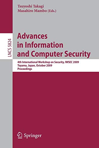 9783642048456: Advances in Information and Computer Security: 4th International Workshop on Security, IWSEC 2009 Toyama, Japan, October 28-30, 2009 Proceedings (Lecture Notes in Computer Science)