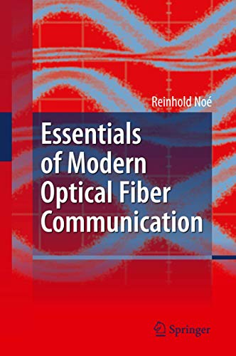 9783642048715: Essentials of Modern Optical Fiber Communication