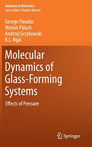 Molecular Dynamics of Glass-Forming Systems Effects of Pressure Advances in Dielectrics: George ...