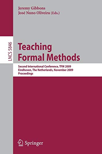 9783642049118: Teaching Formal Methods: Second International Conference, TFM 2009, Eindhoven, The Netherlands, November 2-6, 2009, Proceedings (Lecture Notes in Computer Science)