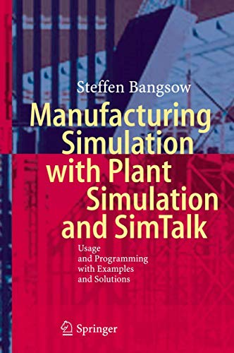 9783642050732: Manufacturing Simulation with Plant Simulation and Simtalk: Usage and Programming with Examples and Solutions