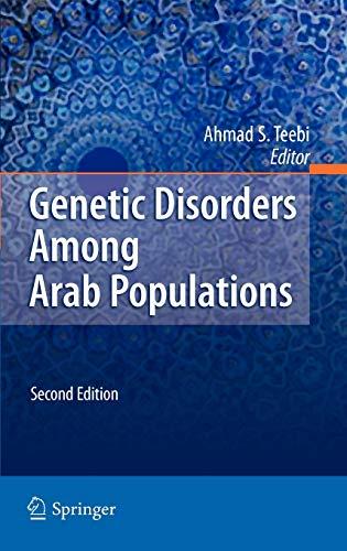 Genetic Disorders Among Arab Populations: Ahmad S. Teebi