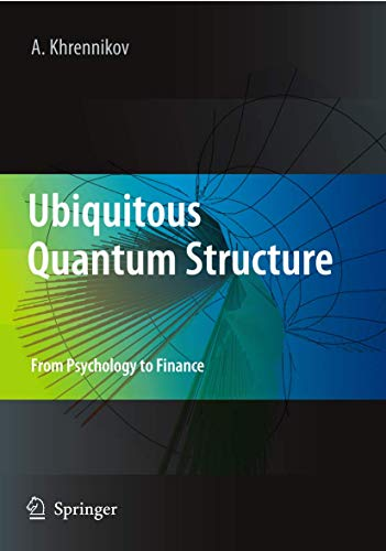 9783642051005: Ubiquitous Quantum Structure: From Psychology to Finance