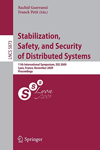 Stabilization, Safety, and Security of Distributed Systems: 11th International Symposium, SSS 2009,...