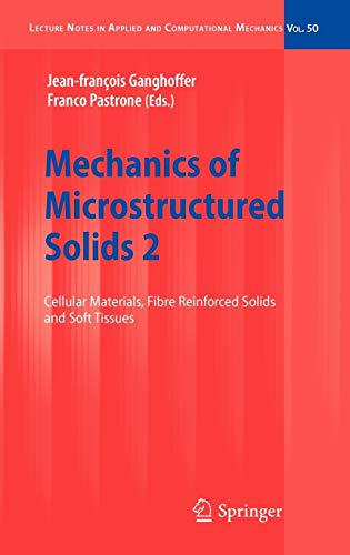 9783642051708: Mechanics of Microstructured Solids 2: Cellular Materials, Fibre Reinforced Solids and Soft Tissues (Lecture Notes in Applied and Computational Mechanics)