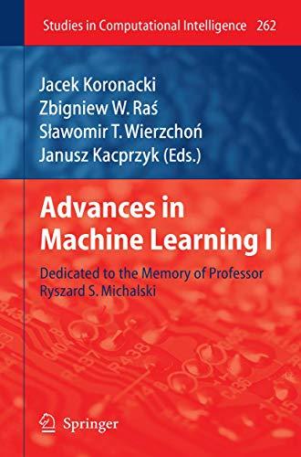 Advances in Machine Learning I: Jacek Koronacki