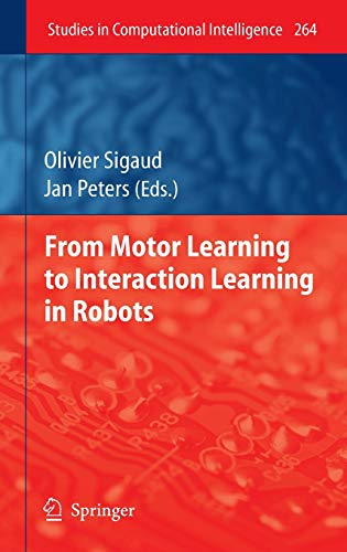 From Motor Learning to Interaction Learning in Robots: Olivier Sigaud