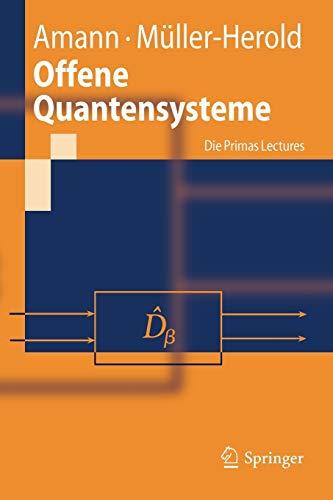 Offene Quantensysteme : die Primas Lectures. Anton: Amann, Anton und