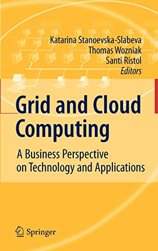 9783642051920: Grid and Cloud Computing: A Business Perspective on Technology and Applications