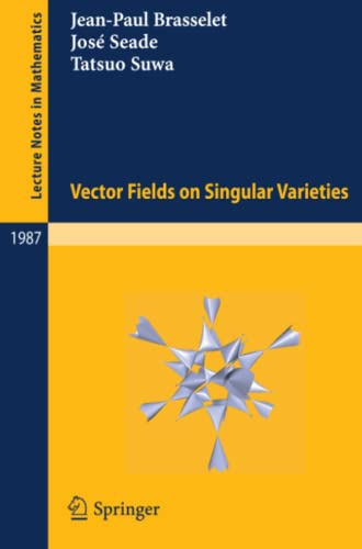 9783642052040: Vector fields on Singular Varieties (Lecture Notes in Mathematics)