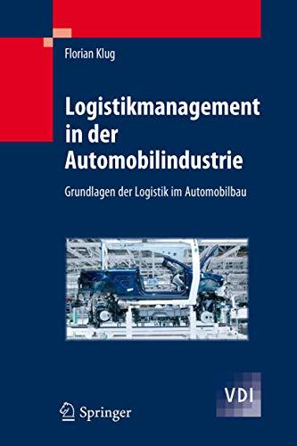 9783642052927: Logistikmanagement in der Automobilindustrie: Grundlagen der Logistik im Automobilbau (VDI-Buch)