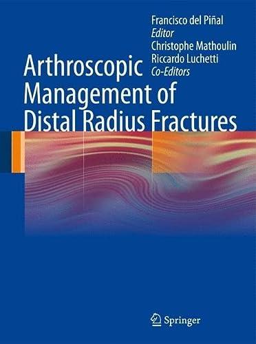 Arthroscopic Management of Distal Radius Fractures (Hardcover): Piñal