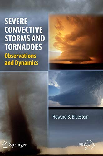 9783642053801: Severe Convective Storms and Tornadoes: Observations and Dynamics