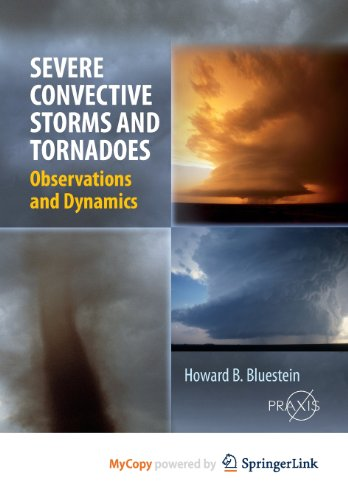 9783642054426: Severe Convective Storms and Tornadoes: Observations and Dynamics