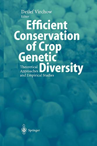 9783642055010: Efficient Conservation Of Crop Genetic Diversity: Theoretical Approaches And Empirical Studies